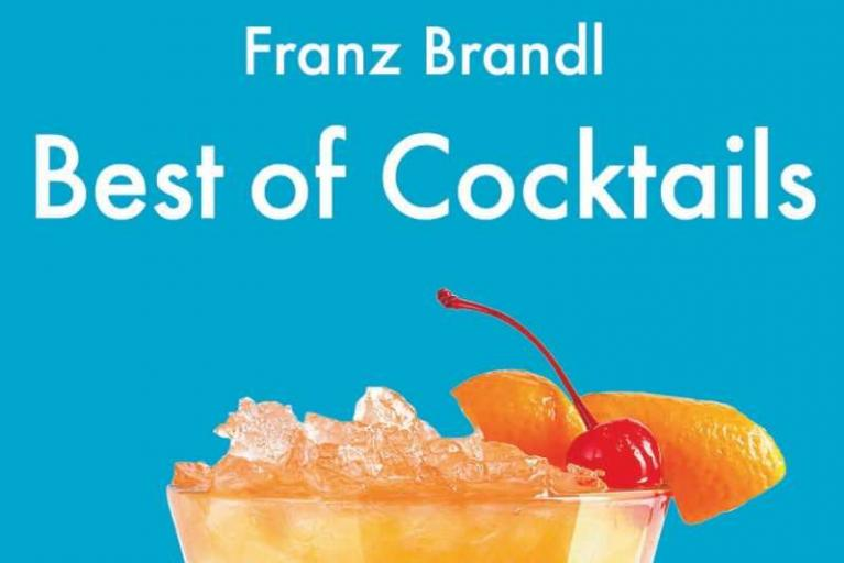Franz Brandl: Best of Cocktails mit Alkohol